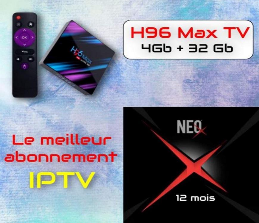 H96 Max TV Box Android 4Gb+32Go + NEO X H265 IPTV
