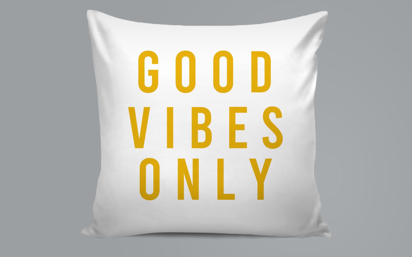 Pillow / Oreiller - Good vibes only